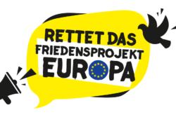 Rettet das Friedensprojekt Europa