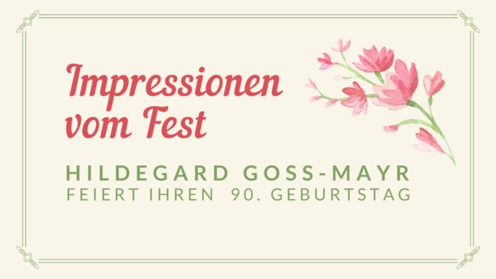 Impressionen_Titelbild_Geburtstag_Hildegard Goss-Mayr